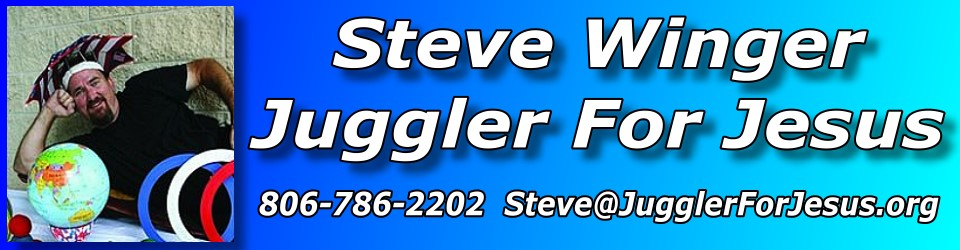 Steve Winger Ministries & Juggler For Jesus